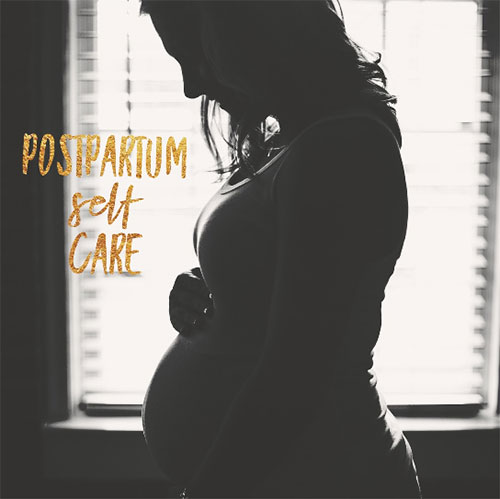 Postpartum Self Care